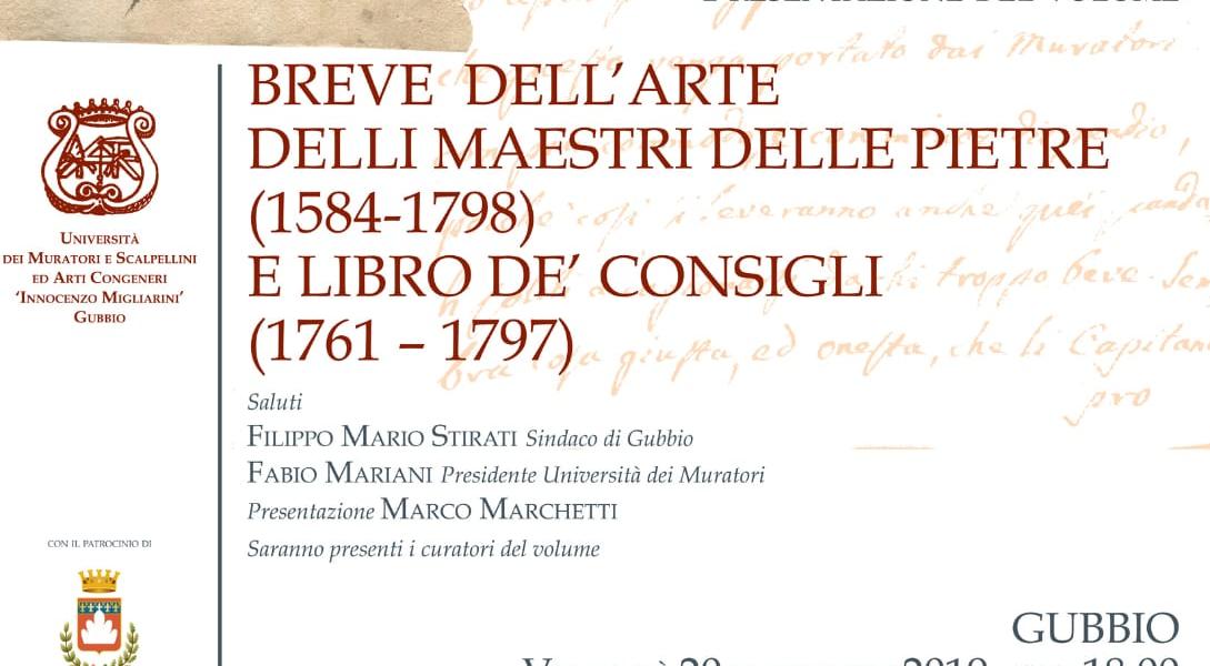 """""""BREVE DELLE ARTI DELLI MAESTRI DELLE PIETRE (1584-1798) E LIBRO DE' CONSIGLI (1761-1797)"""""""